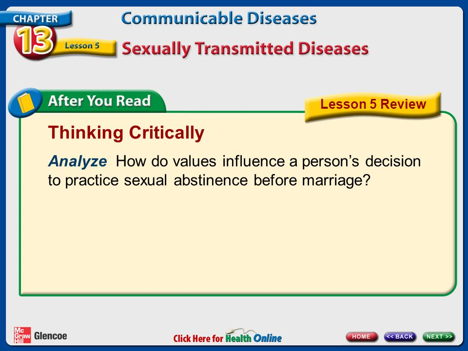 Thinking Critically Analyze How do values influence a person's decision to practice sexual abstinence before marriage? Lesson 5 Review