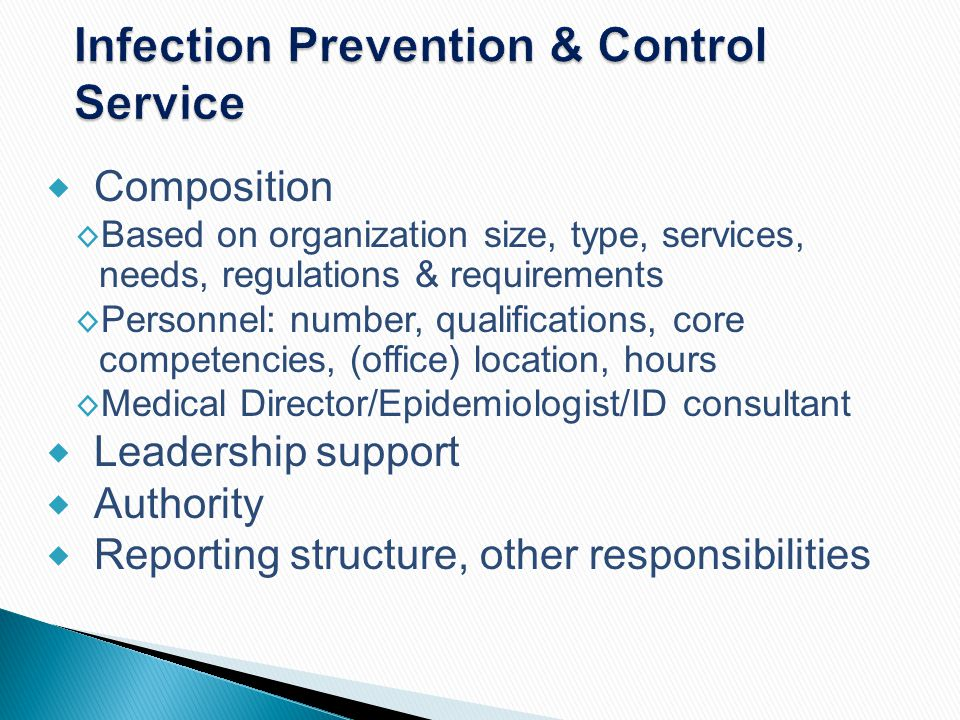 Infection Prevention & Control Service  Composition ◊ Based on organization size, type, services, needs, regulations & requirements ◊ Personnel: numb