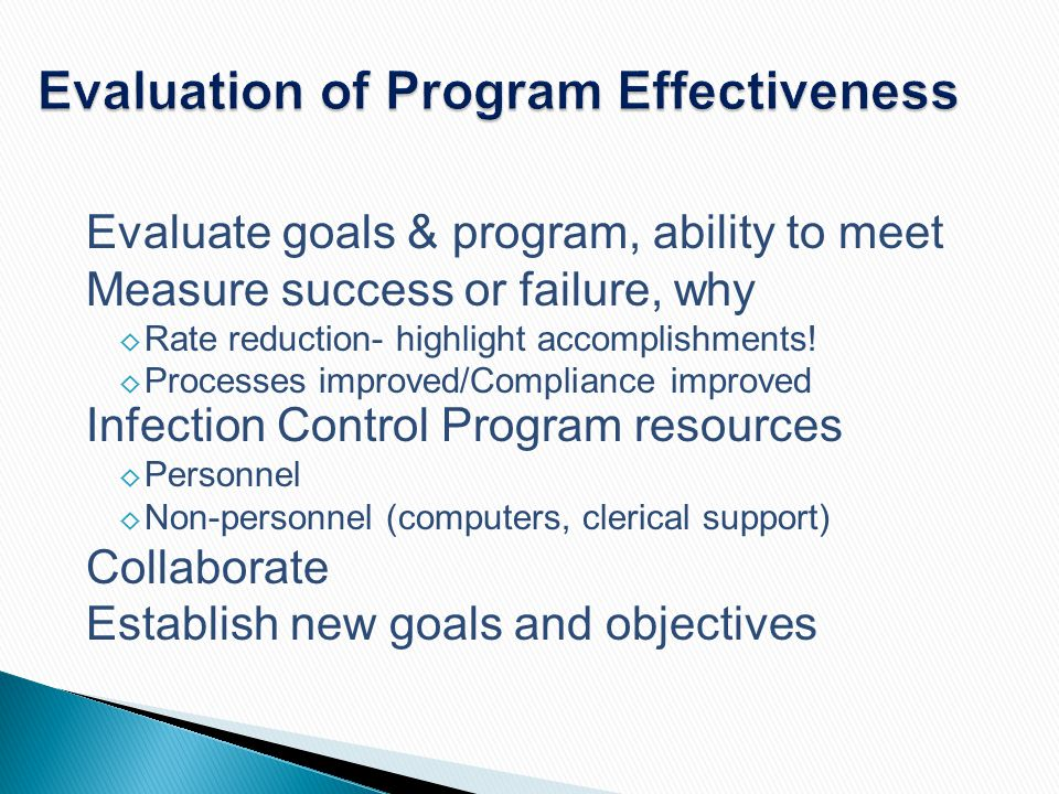 Evaluation of Program Effectiveness Evaluate goals & program, ability to meet Measure success or failure, why ◊ Rate reduction- highlight accomplishme