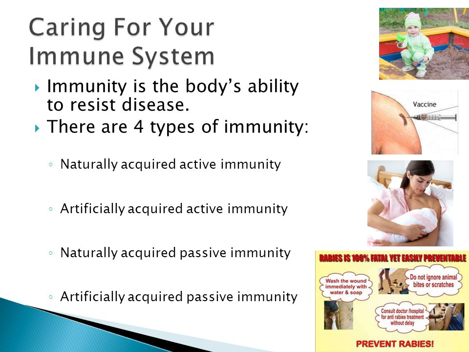  Immunity is the body's ability to resist disease.  There are 4 types of immunity: ◦ Naturally acquired active immunity ◦ Artificially acquired acti