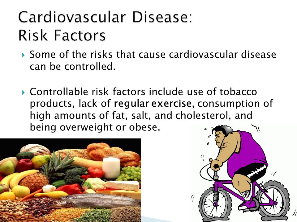  Some of the risks that cause cardiovascular disease can be controlled.  Controllable risk factors include use of tobacco products, lack of regular