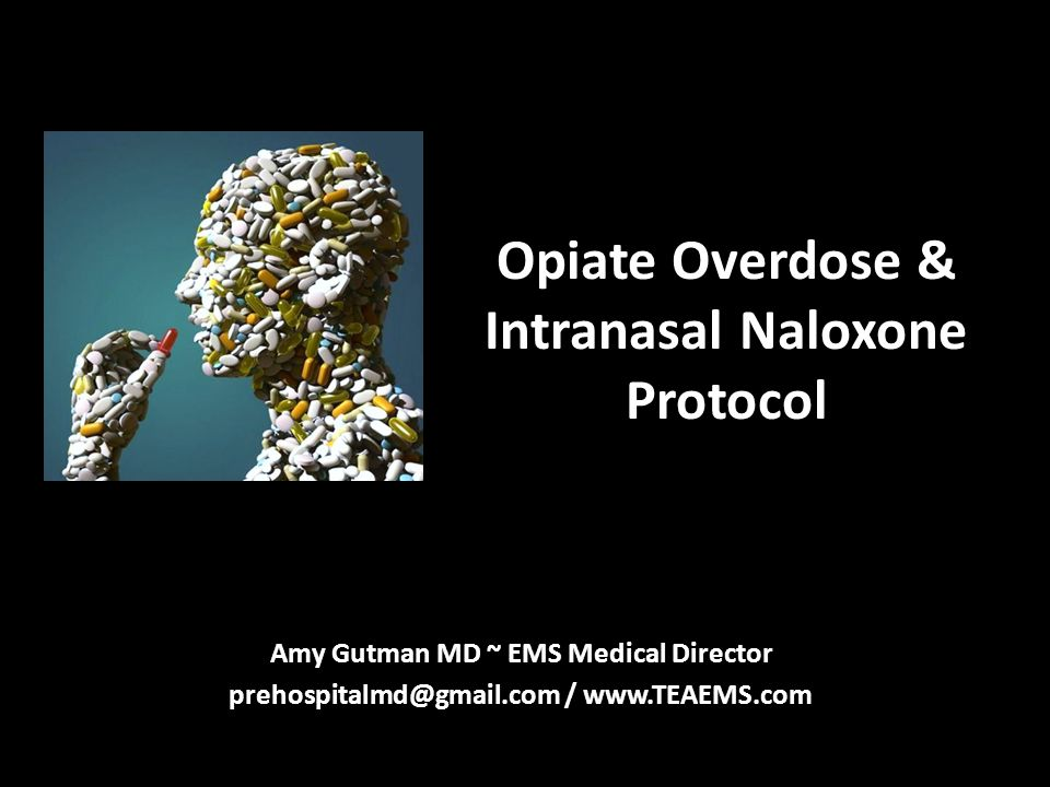 OBJECTIVES Review opiate pharmacology Review Naloxone / Narcan pharmacology Review needlestick injuries Review intranasal route advantages & pathophysiology Fail!