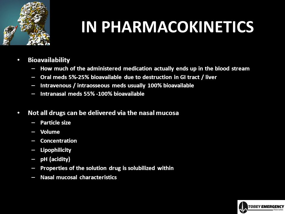IN MEDICATION CHARACTERISTICS 1 st Pass Metabolism: – Molecules absorbed through GI tract into liver portal circulation – Liver enzymes break down drug so little active med enters bloodstream – IN meds avoid GI tract & 1 st pass metabolism Lipohilicity / Lipid Loving – Cell membranes composed of lipid layers – Lipophilic meds easily & rapidly absorbed across mucous membranes