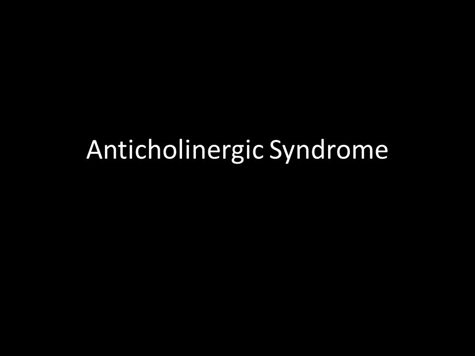 Anticholinergic Syndrome