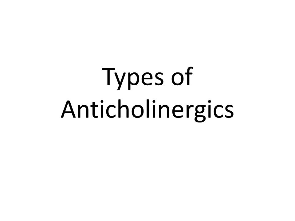 Types of Anticholinergics