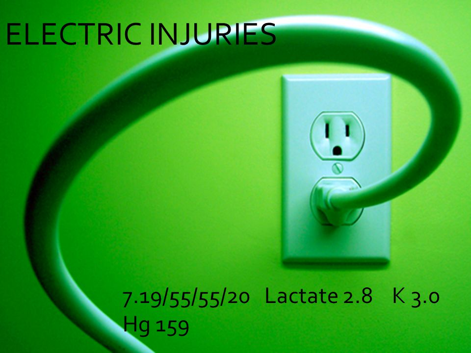ELECTRIC INJURIES 7.19/55/55/20 Lactate 2.8 K 3.0 Hg 159