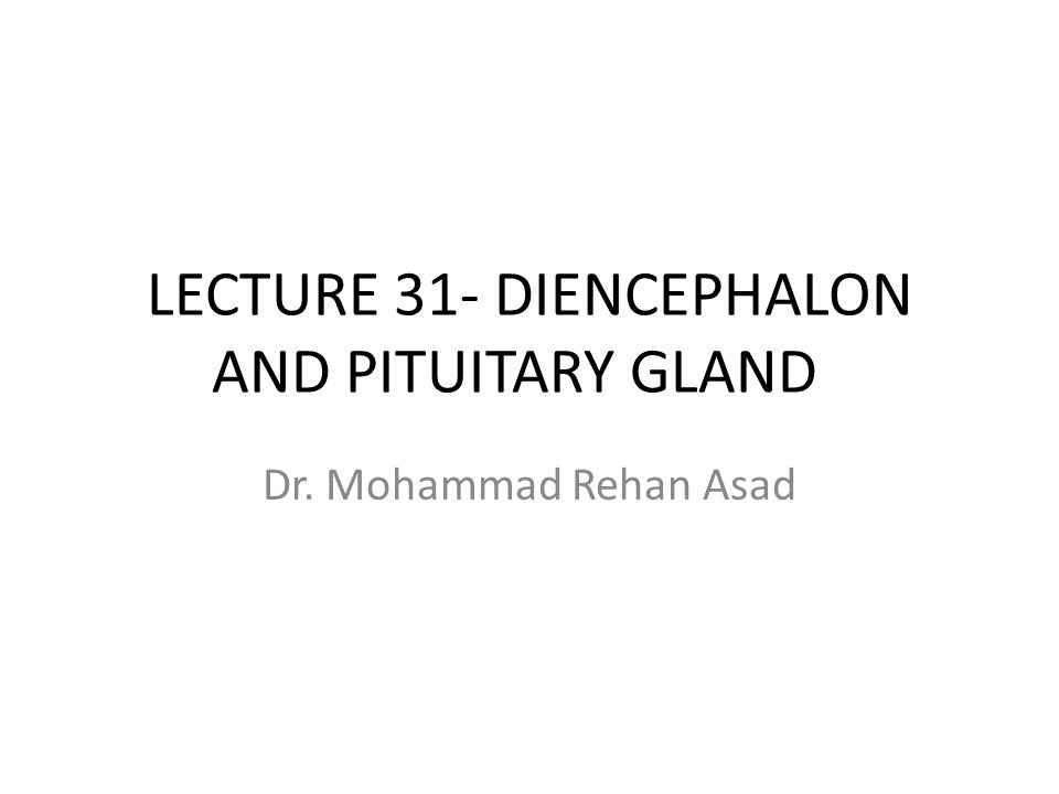 At the end of the lecture the student should be able to Identify the structure and divisions of diencephalon.