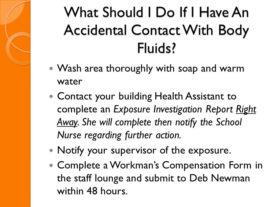 What Should I Do If I Have An Accidental Contact With Body Fluids.