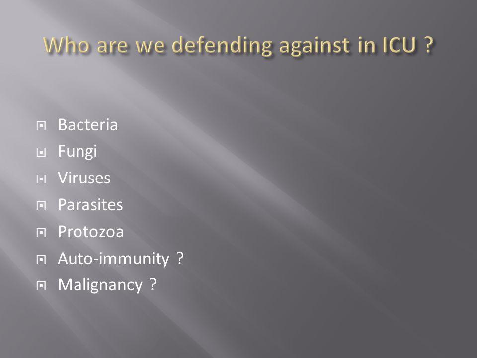  Bacteria  Fungi  Viruses  Parasites  Protozoa  Auto-immunity  Malignancy