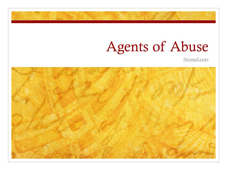 Agents of Abuse Stimulants