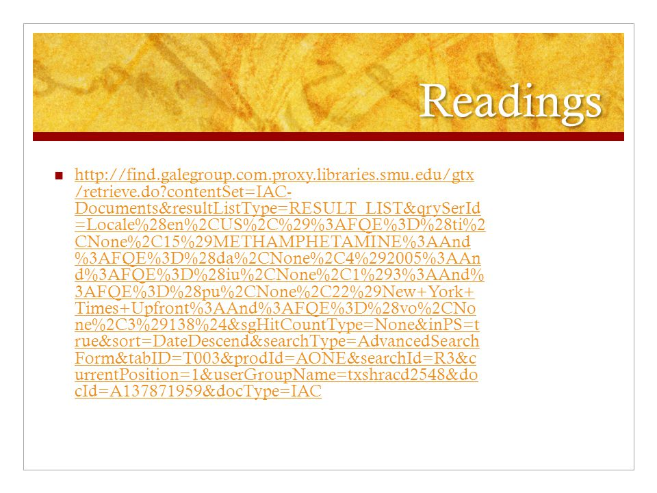 Readings http://find.galegroup.com.proxy.libraries.smu.edu/gtx /retrieve.do?contentSet=IAC- Documents&resultListType=RESULT_LIST&qrySerId =Locale%28en