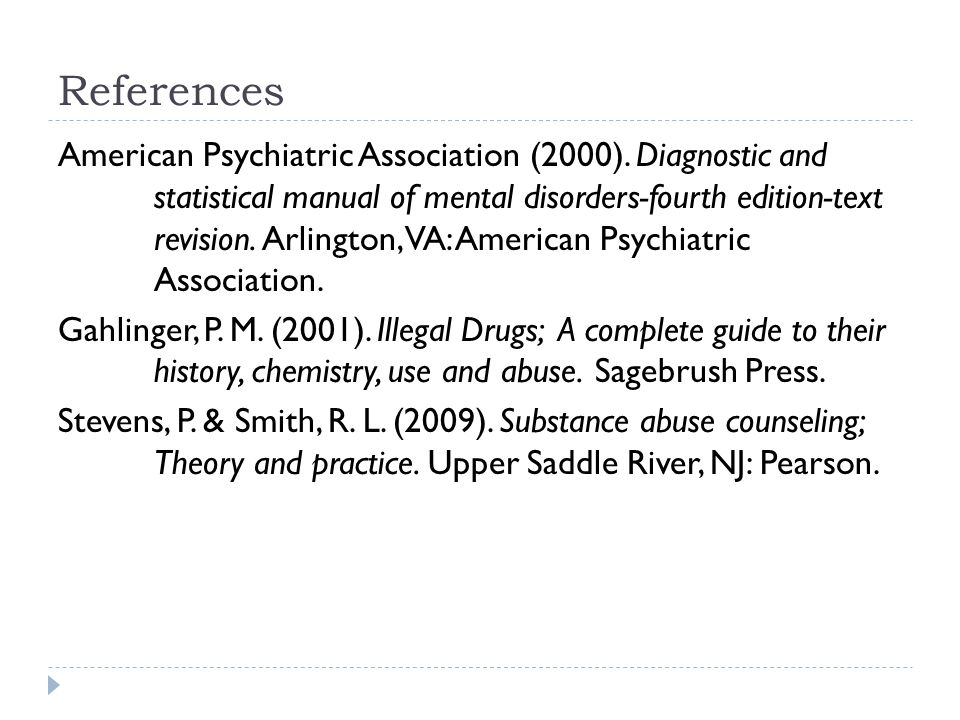 References American Psychiatric Association (2000). Diagnostic and statistical manual of mental disorders-fourth edition-text revision. Arlington, VA: