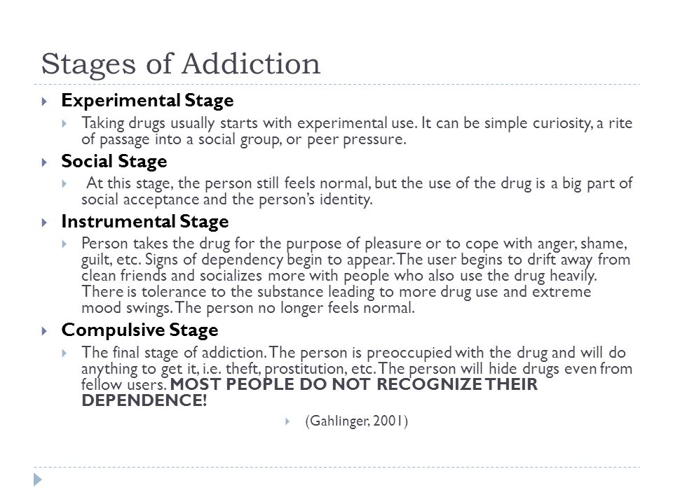 Stages of Addiction  Experimental Stage  Taking drugs usually starts with experimental use. It can be simple curiosity, a rite of passage into a soc