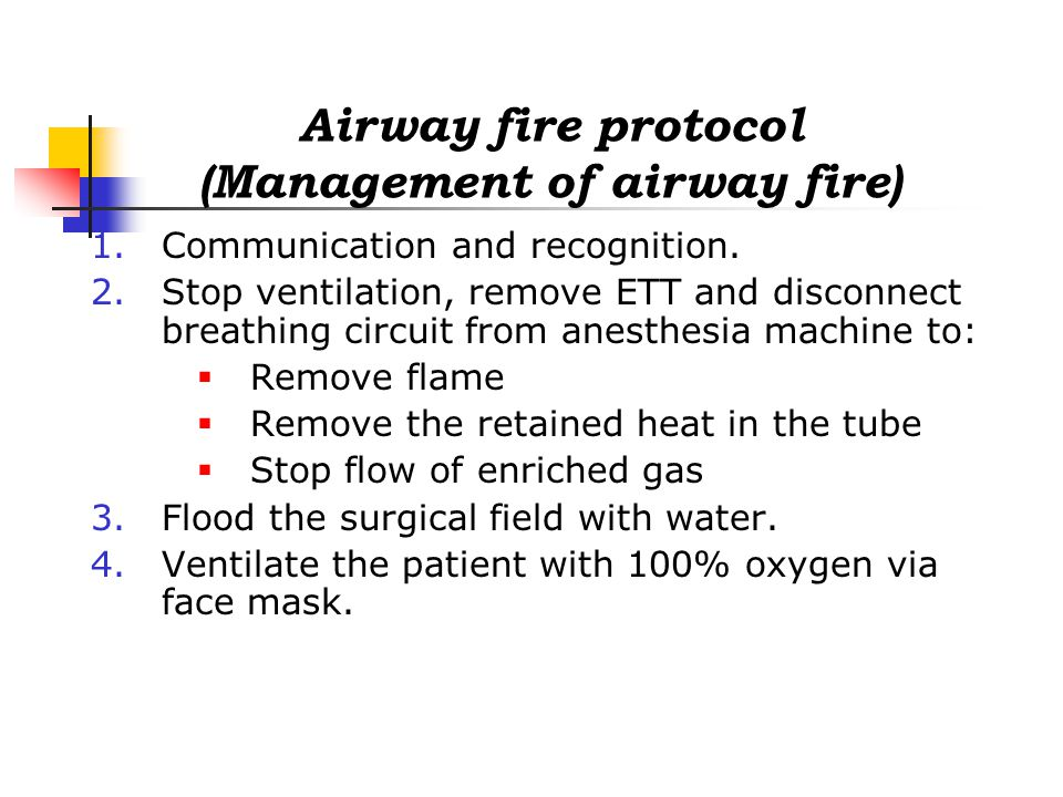 Airway fire protocol (Management of airway fire) 1.Communication and recognition.