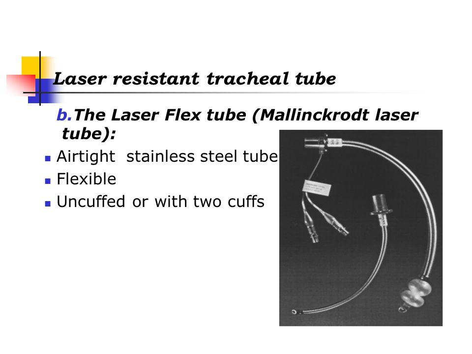 Laser resistant tracheal tube c.The Laser-Shield II (Xomed-laser shield II tube): Silicone tube Inner aluminum wrap Outer Teflon coating