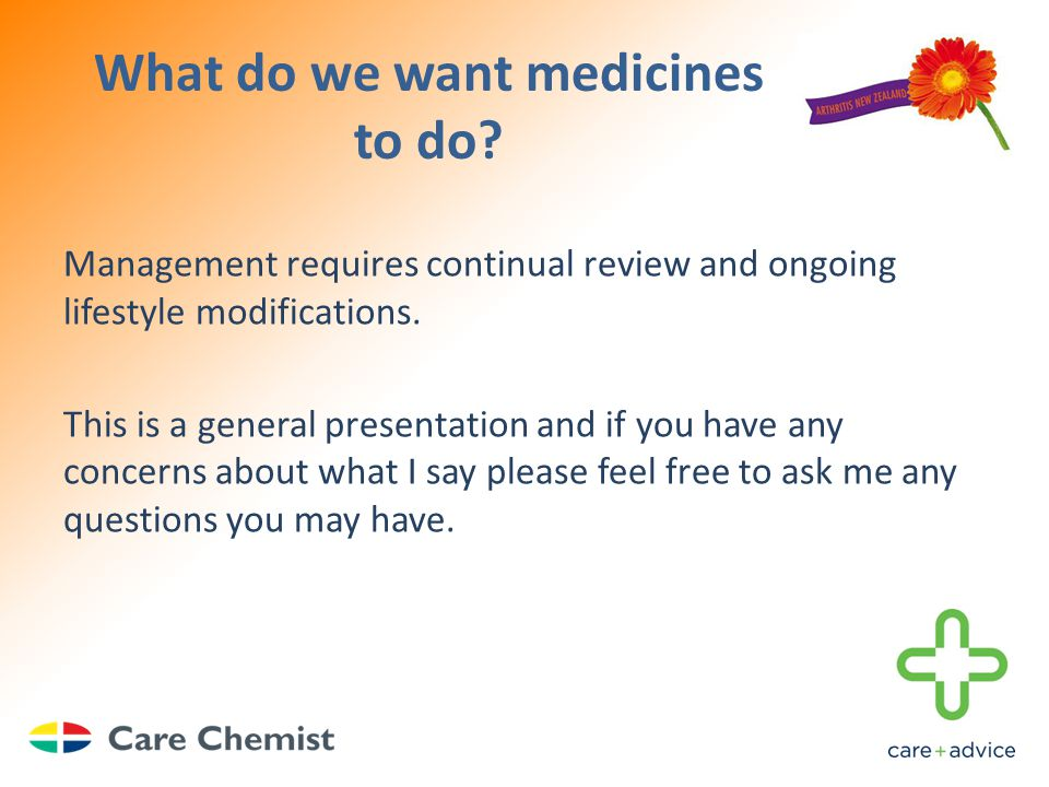 What do we want medicines to do.