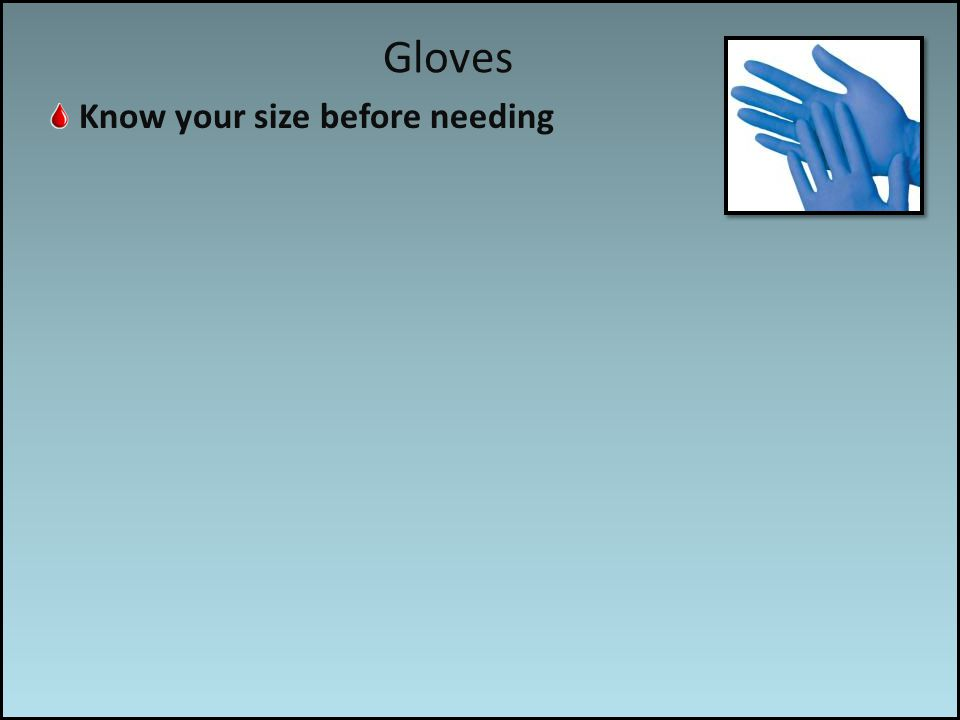 Work associated risks Know your size before needing Gloves