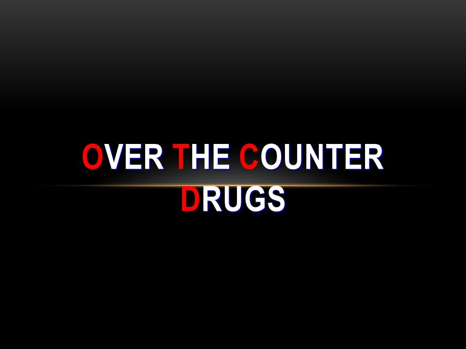 VER HE OUNTER RUGS OVER THE COUNTER DRUGS