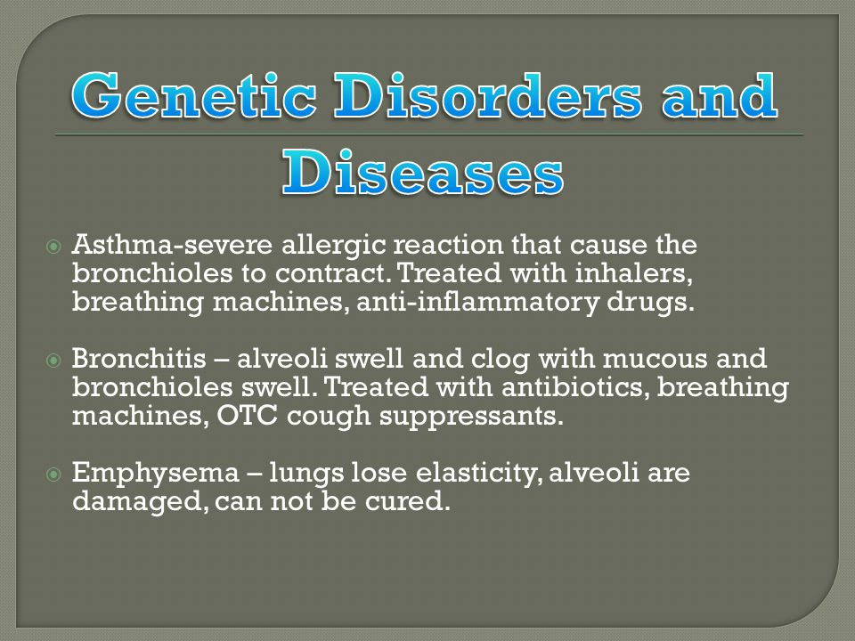  Asthma-severe allergic reaction that cause the bronchioles to contract.