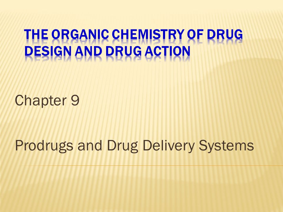 Chapter 9 Prodrugs and Drug Delivery Systems