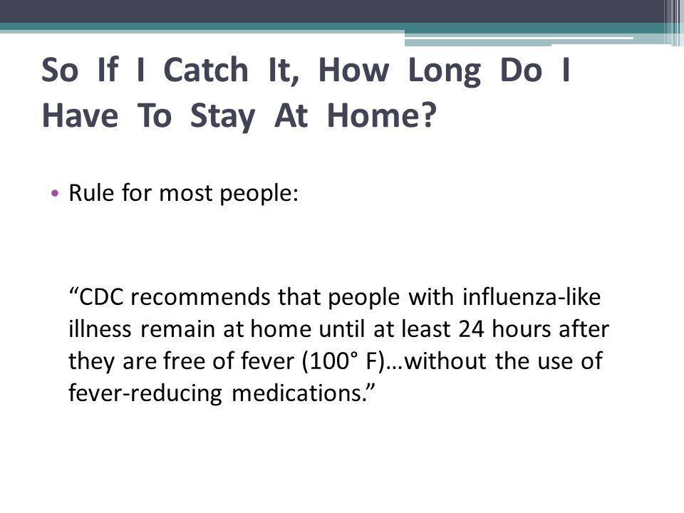 So If I Catch It, How Long Do I Have To Stay At Home.
