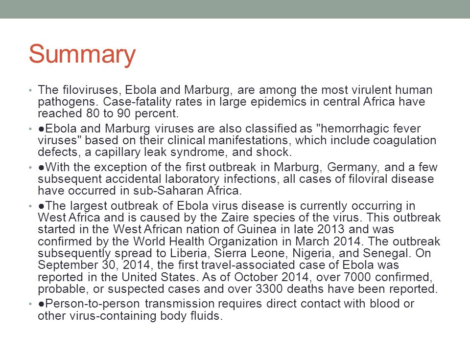 Summary The filoviruses, Ebola and Marburg, are among the most virulent human pathogens.