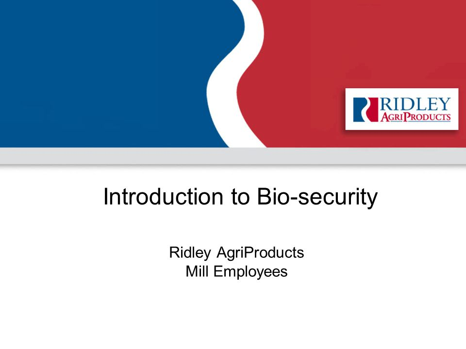 Introduction to Bio-security Ridley AgriProducts Mill Employees
