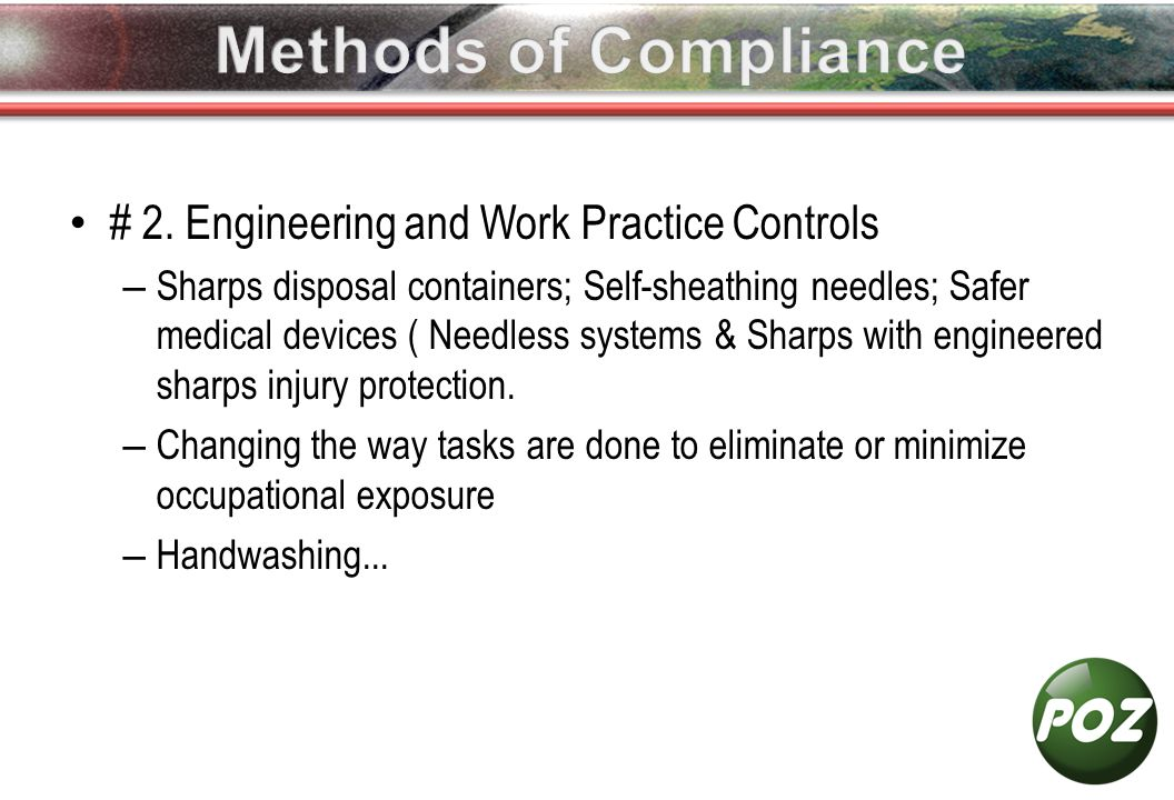 # 2. Engineering and Work Practice Controls – Sharps disposal containers; Self-sheathing needles; Safer medical devices ( Needless systems & Sharps wi