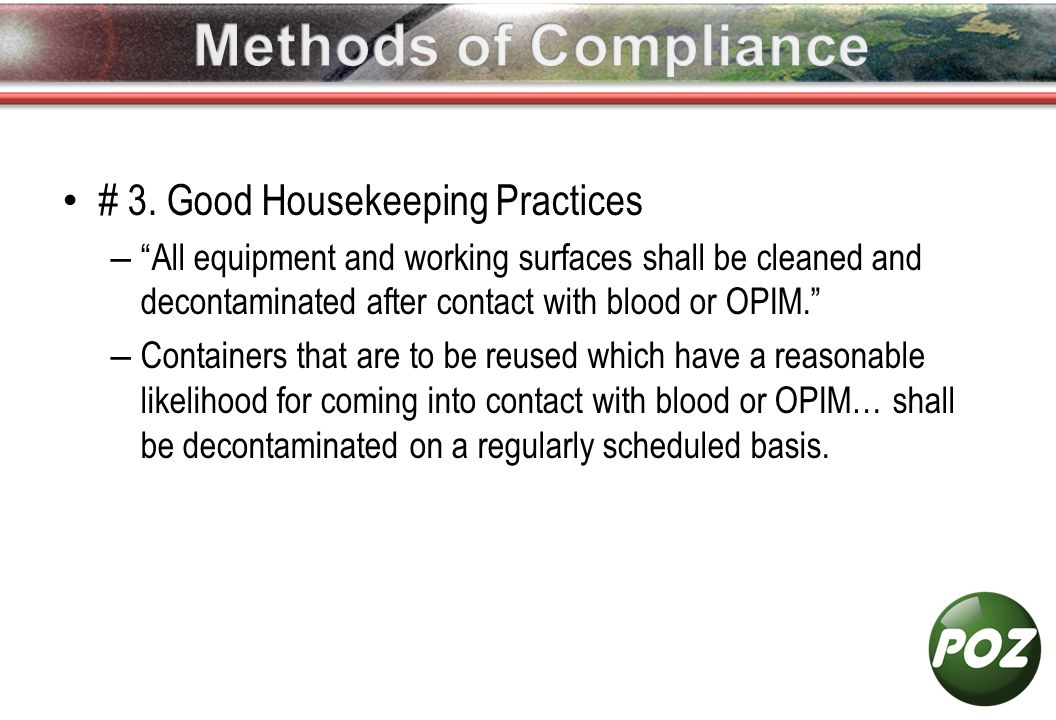 """# 3. Good Housekeeping Practices – """"All equipment and working surfaces shall be cleaned and decontaminated after contact with blood or OPIM."""" – Contai"""