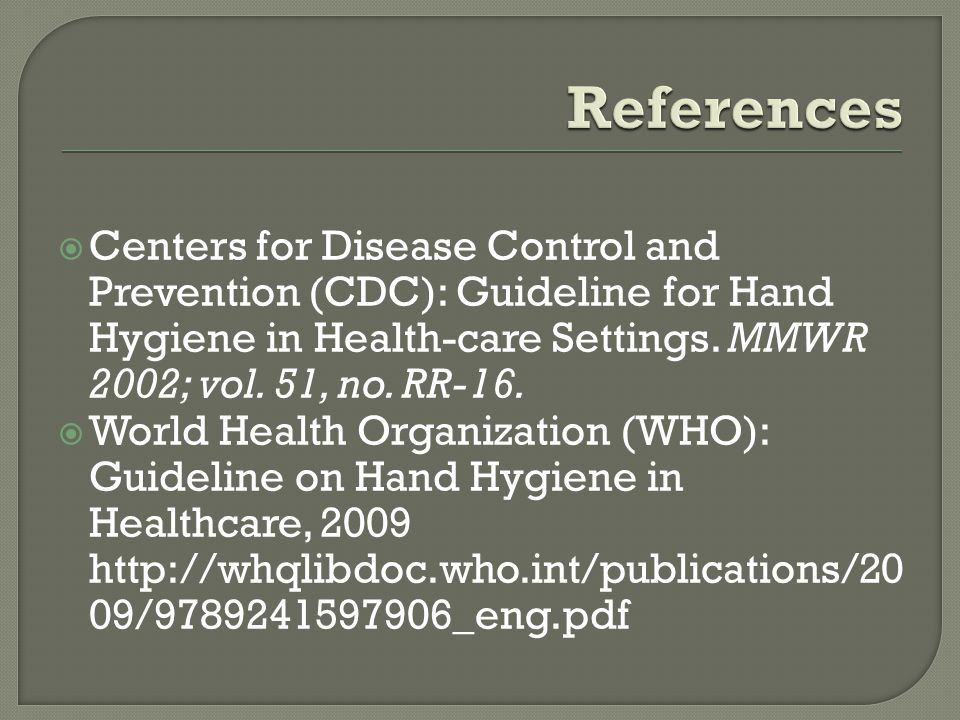  Centers for Disease Control and Prevention (CDC): Guideline for Hand Hygiene in Health-care Settings.