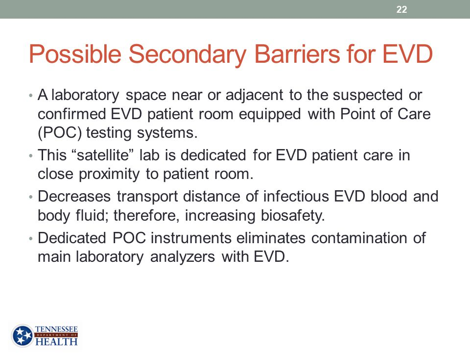 Possible Secondary Barriers for EVD A laboratory space near or adjacent to the suspected or confirmed EVD patient room equipped with Point of Care (POC) testing systems.