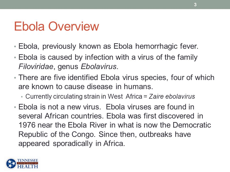 Ebola Overview Ebola, previously known as Ebola hemorrhagic fever. Ebola is caused by infection with a virus of the family Filoviridae, genus Ebolavir