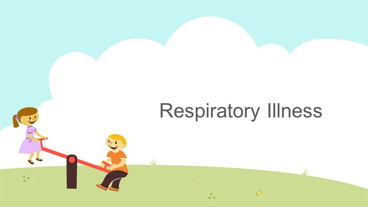 Respiratory Illness