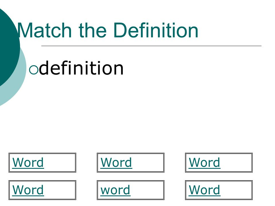 Match the Definition  definition Word word