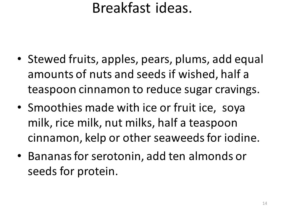 Breakfast Menu Ideas Oat or quinoa porridge.