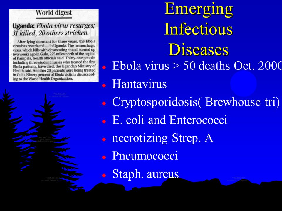 Emerging Infectious Diseases l Ebola virus > 50 deaths Oct.