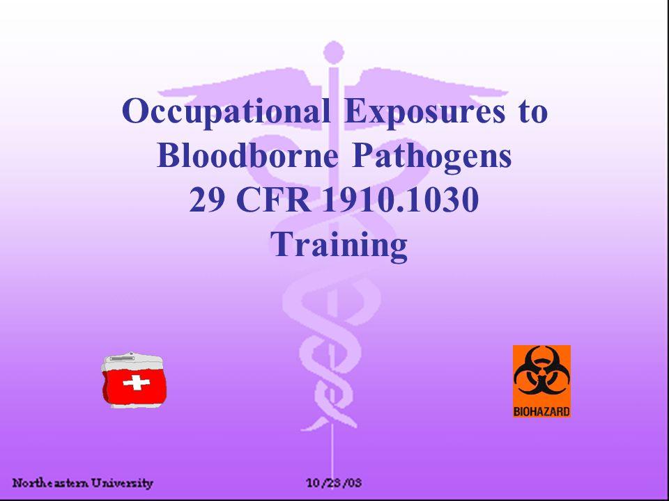Occupational Exposures to Bloodborne Pathogens 29 CFR 1910.1030 Training