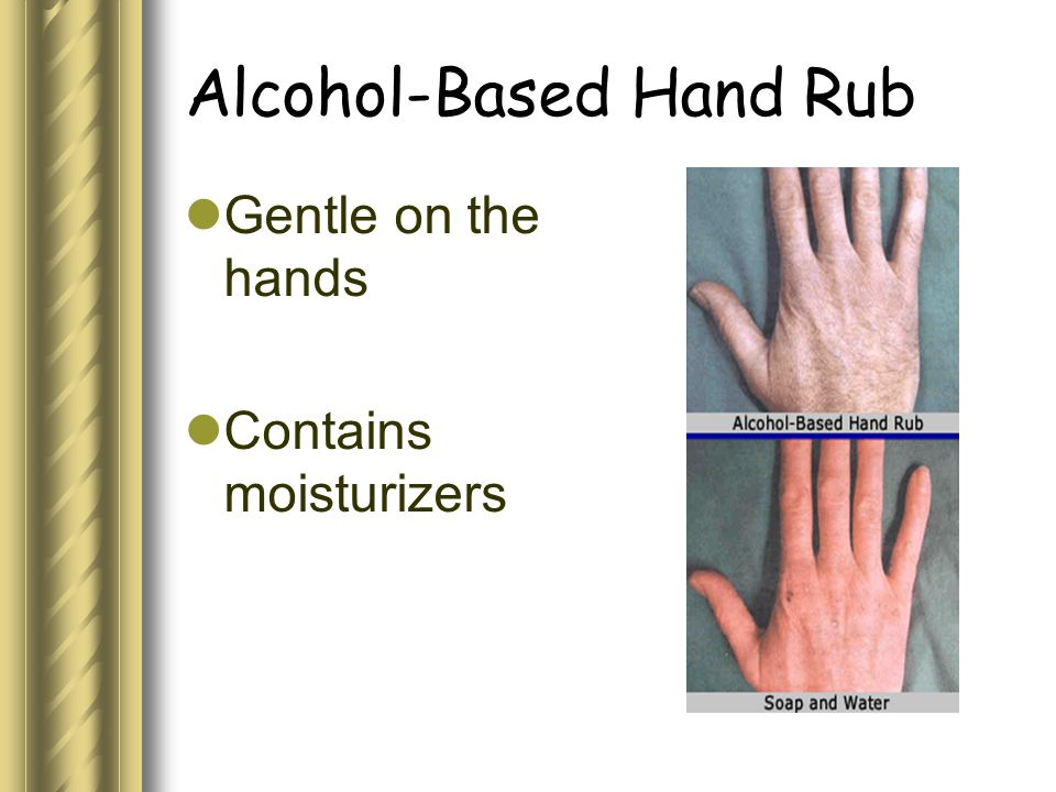 Alcohol-Based Hand Rub Gentle on the hands Contains moisturizers