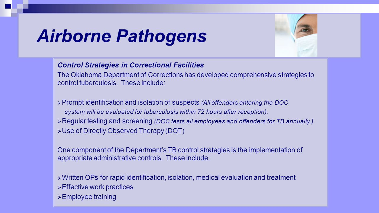 Airborne Pathogens Control Strategies in Correctional Facilities The Oklahoma Department of Corrections has developed comprehensive strategies to cont
