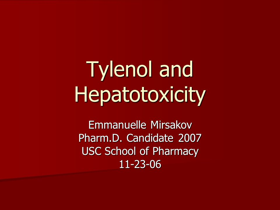 Tylenol and Hepatotoxicity Emmanuelle Mirsakov Pharm.D.