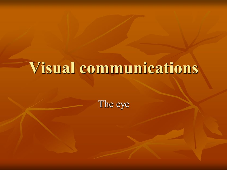 Visual communications The eye