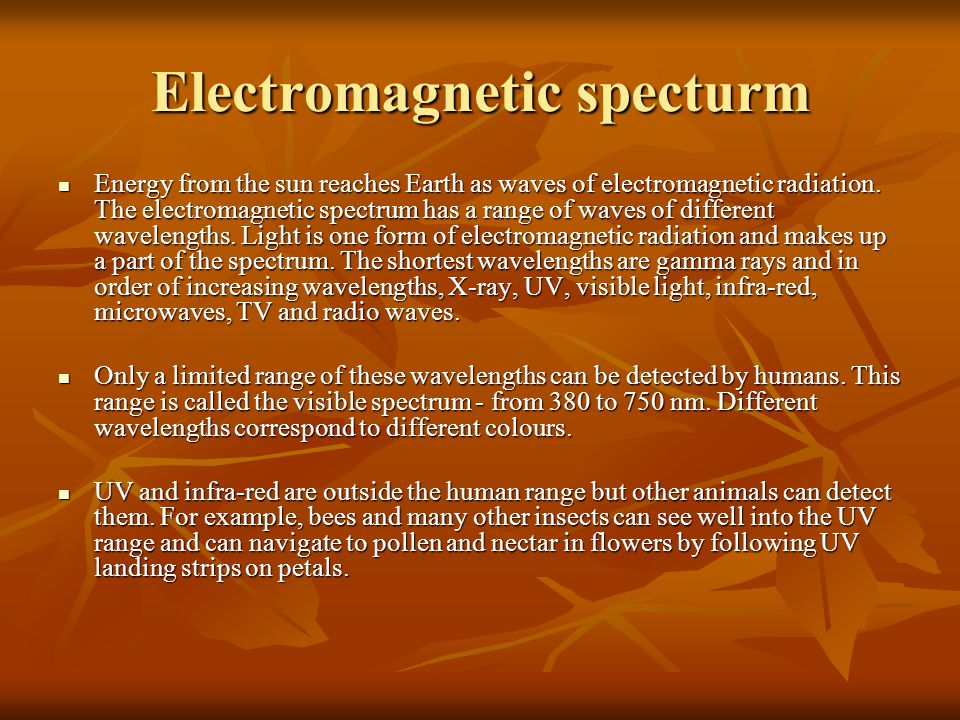 Electromagnetic specturm Energy from the sun reaches Earth as waves of electromagnetic radiation. The electromagnetic spectrum has a range of waves of