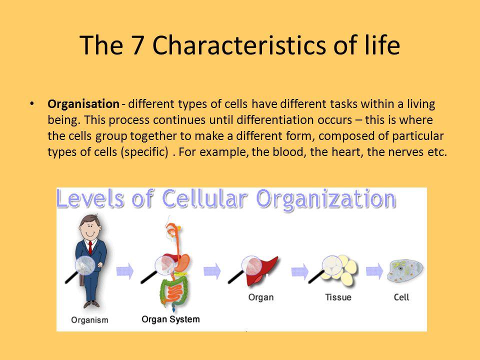 The 7 Characteristics of life cont.