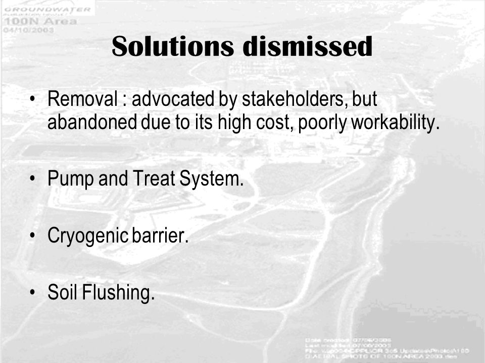 Solutions dismissed Removal : advocated by stakeholders, but abandoned due to its high cost, poorly workability.