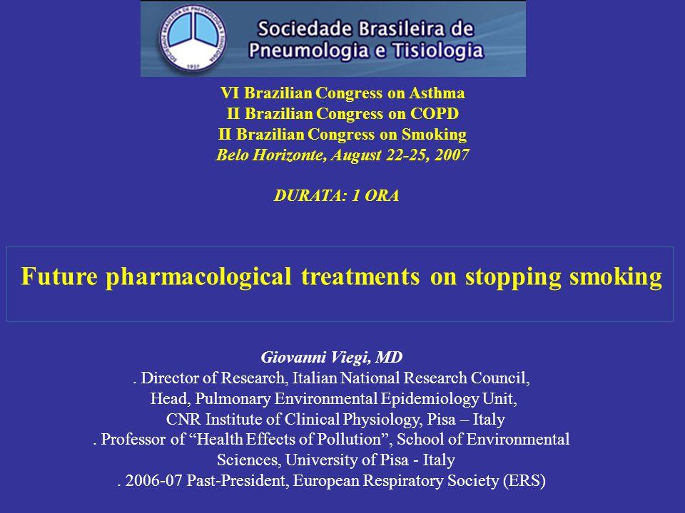 VI Brazilian Congress on Asthma II Brazilian Congress on COPD II Brazilian Congress on Smoking Belo Horizonte, August 22-25, 2007 DURATA: 1 ORA Giovanni Viegi, MD.