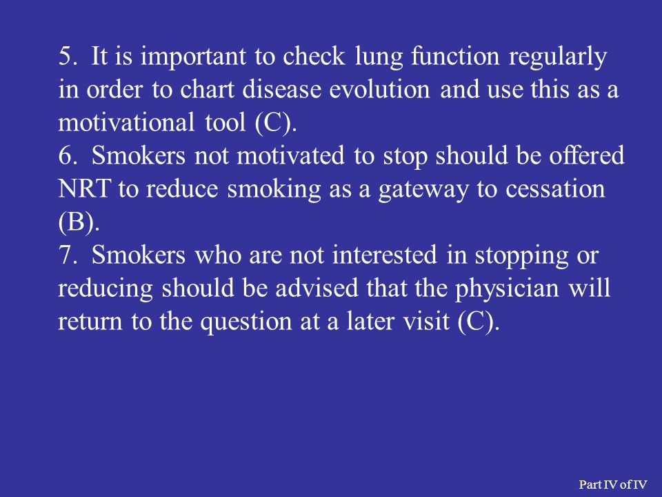 5.It is important to check lung function regularly in order to chart disease evolution and use this as a motivational tool (C).