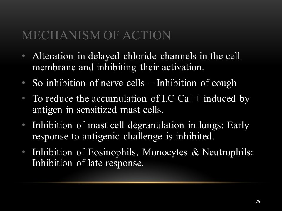 MECHANISM OF ACTION 29 Alteration in delayed chloride channels in the cell membrane and inhibiting their activation. So inhibition of nerve cells – In