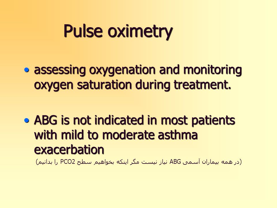 Pulse oximetry assessing oxygenation and monitoring oxygen saturation during treatment.assessing oxygenation and monitoring oxygen saturation during treatment.