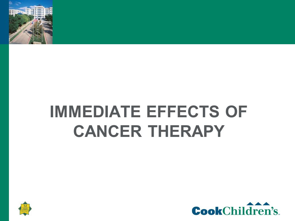 IMMEDIATE EFFECTS OF CANCER THERAPY