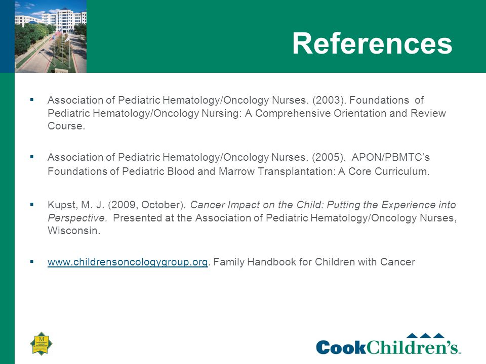 References  Association of Pediatric Hematology/Oncology Nurses.